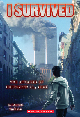 I Survived the Attacks of September 11th, 2001 (I Survived #6) Cover Image