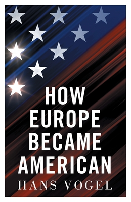 Cover for How Europe Became American