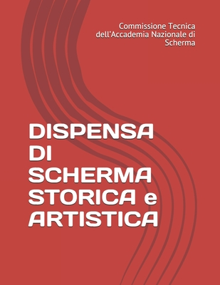 DISPENSA DI SCHERMA STORICA e ARTISTICA Cover Image