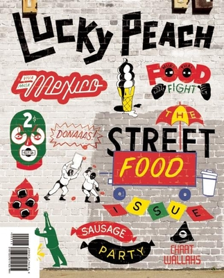 Lucky Peach, Issue 10: A Quarterly Journal of Food and Writing Cover Image