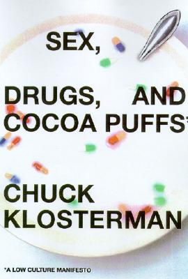 Sex, Drugs, and Cocoa Puffs Cover