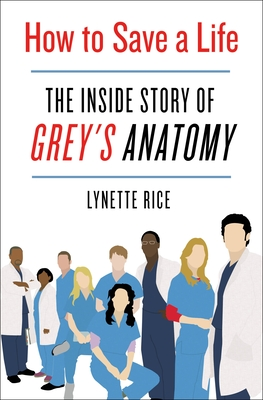 How to Save a Life: The Inside Story of Grey's Anatomy Cover Image