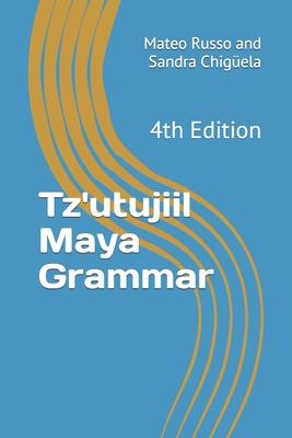 Tz'utujiil Maya Grammar: 4th Edition Cover Image