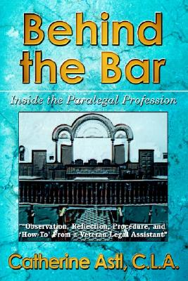 Behind the Bar: Inside the Paralegal Profession Cover Image