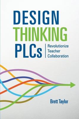 Design Thinking PLCs: Revolutionize Teacher Collaboration Cover Image