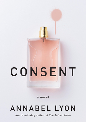 Consent: A novel Cover Image