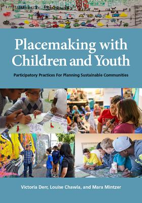 Placemaking with Children and Youth: Participatory Practices for Planning Sustainable Communities Cover Image