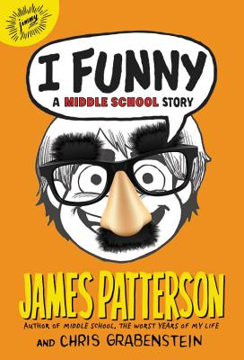 I Funny (#1 New York Times Bestseller): A Middle School Story Cover Image