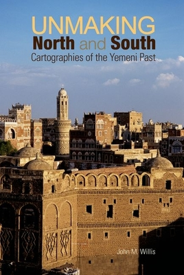 Unmaking North and South: Cartographies of the Yemeni Past Cover Image