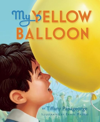 My Yellow BalloonTiffany Papageorge