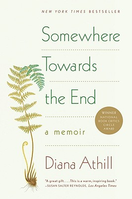 Somewhere Towards the End: A Memoir Cover Image