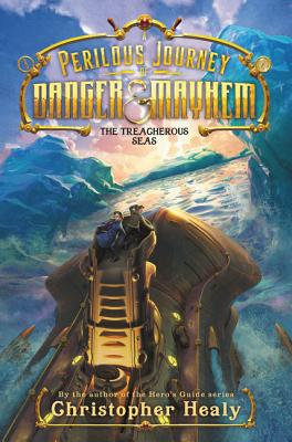 A Perilous Journey of Danger and Mayhem #2: The Treacherous Seas Cover Image