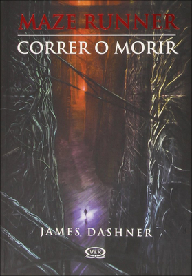 Correr O Morir (the Maze Runner) (Maze Runner Trilogy) Cover Image