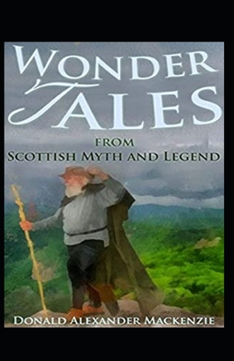 Wonder Tales from Scottish Myth and Legend: illustrated Edtion cover