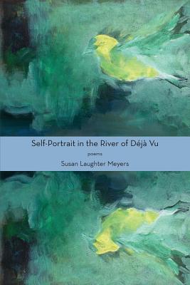 Cover for Self-Portrait in the River of Déjà Vu