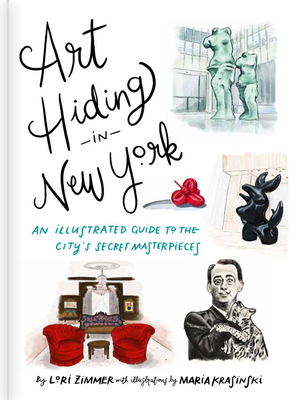 Art Hiding in New York: An Illustrated Guide to the City's Secret Masterpieces Cover Image