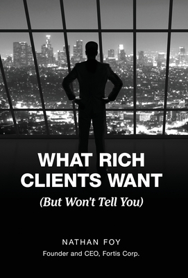 What Rich Clients Want: (But Won't Tell You) Cover Image