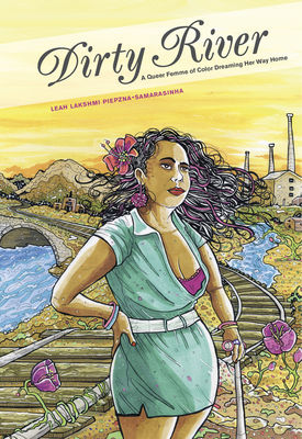 Dirty River: A Queer Femme of Color Dreaming Her Way Home Cover Image