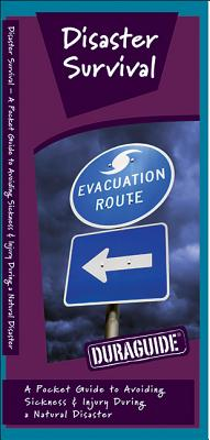 Disaster Survival: A Folding Pocket Guide to Avoiding Sickness & Injury During a Natural Disaster Cover Image
