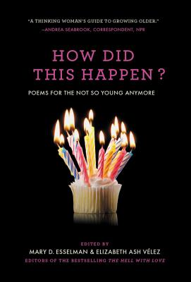 How Did This Happen?: Poems for the Not So Young Anymore Cover Image