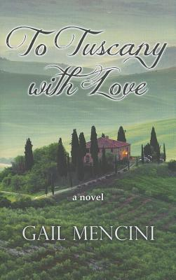 To Tuscany with Love Cover