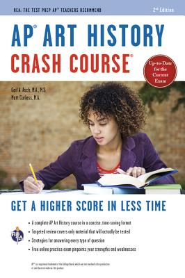 Ap(r) Art History Crash Course, 2nd Ed., Book + Online: Get a Higher Score in Less Time (Advanced Placement (AP) Crash Course) Cover Image