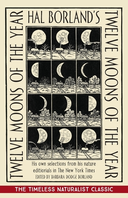 Hal Borland's: Twelve Moons of the Year Cover Image
