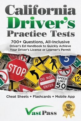 California Driver's Practice Tests: 700+ Questions, All-Inclusive Driver's Ed Handbook to Quickly achieve your Driver's License or Learner's Permit (C Cover Image