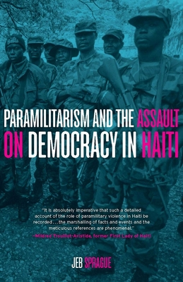 Paramilitarism and the Assault on Democracy in Haiti Cover