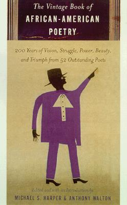 The Vintage Book of African American Poetry: 200 Years of Vision, Struggle, Power, Beauty, and Triumph from 50 Outstanding Poets Cover Image