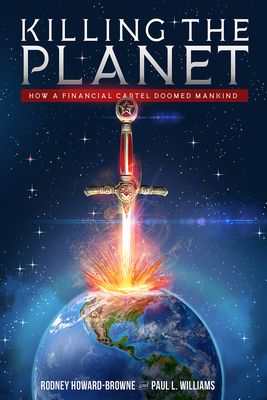 Killing the Planet: How a Financial Cartel Doomed Mankind Cover Image