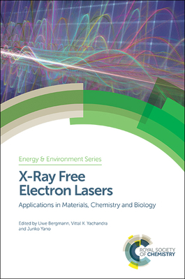 X-Ray Free Electron Lasers: Applications in Materials, Chemistry and Biology Cover Image