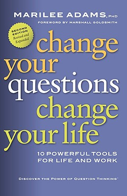 Change Your Questions, Change Your Life: 10 Powerful Tools for Life and Work Cover Image