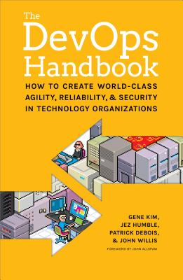 The DevOps Handbook: How to Create World-Class Agility, Reliability, and Security in Technology Organizations Cover Image