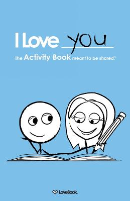 I Love You: The Activity Book Meant to Be Shared Cover Image