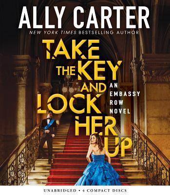 Take the Key and Lock Her Up (Embassy Row, Book 3) Cover Image