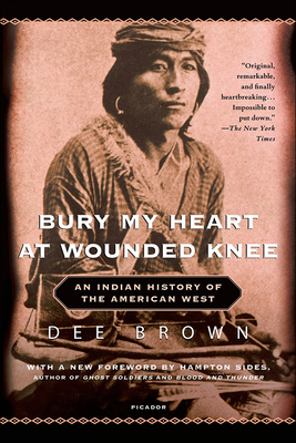 Bury My Heart at Wounded Knee: An Indianhistory of the American West Cover Image