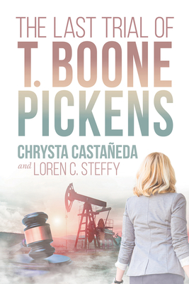 Cover for The Last Trial of T. Boone Pickens