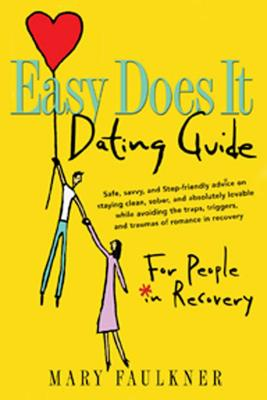 Easy Does It Dating Guide: For People in Recovery Cover Image