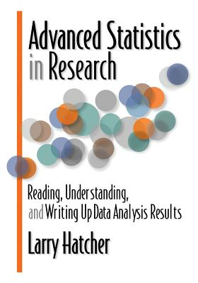 Advanced Statistics in Research: Reading, Understanding, and Writing Up Data Analysis Results Cover Image