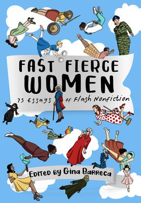 Fast Fierce Women: 75 Essays of Flash Nonfiction Cover Image