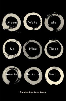 Moon Woke Me Up Nine Times: Selected Haiku of Basho Cover Image