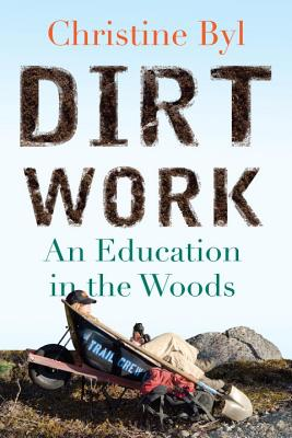 Dirt Work: An Education in the Woods Cover Image