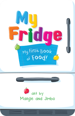 My Fridge: My First Book of Food Cover Image