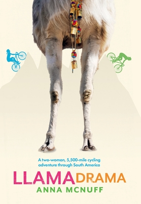 Llama Drama: A two-woman, 5,500-mile cycling adventure through South America Cover Image