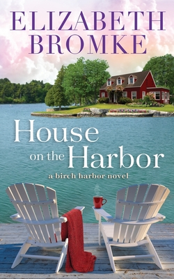 House on the Harbor: A Birch Harbor Novel Cover Image