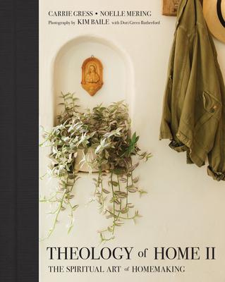 Theology of Home II: The Spiritual Art of Homemaking Cover Image