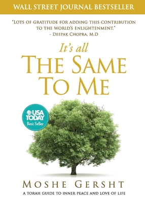 It's All The Same To Me: A Torah Guide To Inner Peace and Love of Life Cover Image