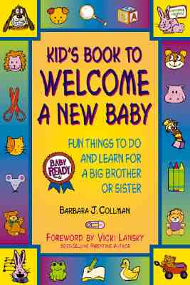 Kid's Book to Welcome a New Baby: Fun For a Big Brother or Big Sister Cover Image