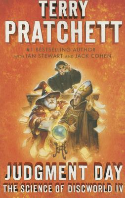 Judgment Day: Science of Discworld IV: A Novel (Science of Discworld Series #4) Cover Image